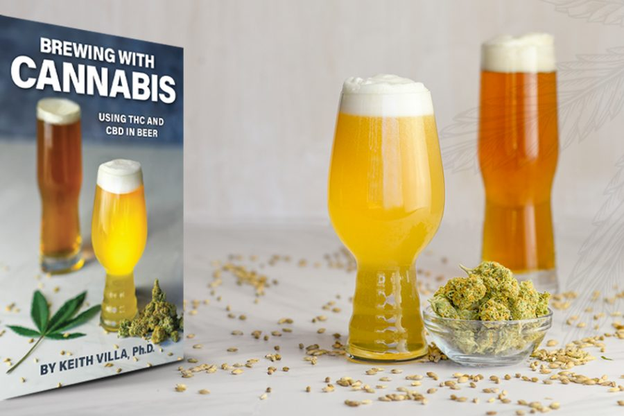 Brewing with Cannabis: Using THC and CBD in Beer By Keith Villa Ph.D.